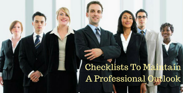 Checklists To Maintain A Professional Outlook