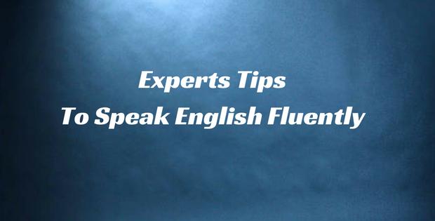 Experts Tips to Speak English Fluently