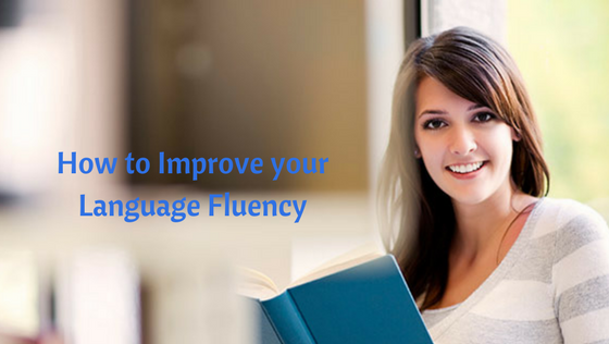 How to Improve your Language Fluency