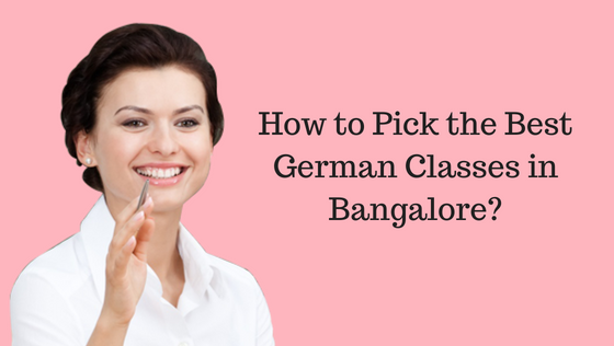 How to Pick the Best German Classes in Bangalore?