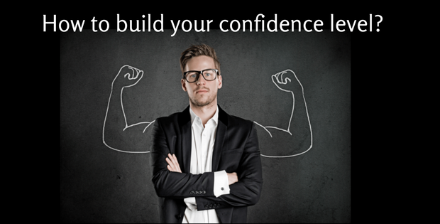 How to build your confidence level-